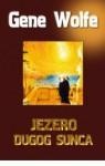 Jezero dugog sunca (The Book of the Long Sun #2) - Gene Wolfe, Stanislav Vidmar