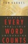 Every Word Counts: Inerrant Infallible Unchanging - Tom Barnes