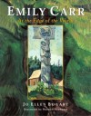 Emily Carr: At the Edge of the World - Jo Ellen Bogart, Maxwell Newhouse