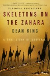 Skeletons on the Zahara: A True Story of Survival (LIBRARY EDITION) - Dean King