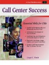 Crisp: Call Center Success: Essential Skills for CSRs (Crisp Fifty-Minute Books) - Lloyd C. Finch, Charlotte Bosarge, Debbie Woodbury, Hanna Hurley