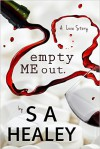 Empty Me Out (The Liquid Series, #1) - S.A. Healey