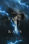 The Fall of Kass (Ascent Series) (Volume 2) - Kris Hack