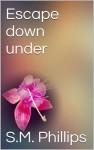 Escape down under (Down under #1) - S.M. Phillips