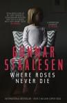 Where Roses Never Die (Varg Veum) - Don Bartlett, Gunnar Staalesen