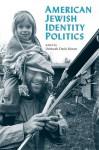 American Jewish Identity Politics - Deborah Dash Moore