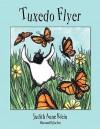 Tuxedo Flyer - Judith Anne Klein