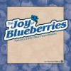 Joy of Blueberries: Nature's Little Blue Powerhouse - Theresa Millang