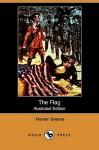 The Flag (Illustrated Edition) (Dodo Press) - Homer Greene