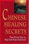 Chinese Healing Secrets - Bill Schoenbart