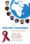 The HIV Pandemic: Local and Global Implications - Eduard J. Beck, Alan W. Whiteside, Nicholas Mays, Lynn-Marie Holland