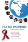 The HIV Pandemic: Local and Global Implications - Eduard J. Beck, Alan W. Whiteside, Nicholas Mays, Lynn-Marie Holland