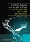 Entropy Theory and its Application in Environmental and Water Engineering - Vijay P. Singh