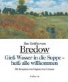 Gieß Wasser in die Suppe - heiß alle willkommen : die Küche meiner Kindheit im Sommer - Ilse Gräfin von Bredow, Dagmar von Cramm