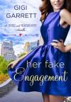 Her Fake Engagement - Gigi Garrett