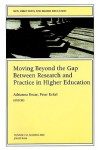 Moving Beyond the Gap Between Research and Practice in Higher Education: New Directions for Higher Education, Number 110 - Adrianna J. Kezar, Peter Eckel