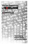 The Self-Overcoming Nihilism - Keiji Nishitani, Graham Parkes, Setsuko Aihara, Peter J. McCormick