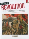 The Art of Revolution: How Posters Swayed Minds, Forged Nations and Played Their Part in the Progressive Movements of the Ea - John Callow, Grant Pooke, Jane Powell