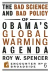 The Bad Science and Bad Policy of Obama�s Global Warming Agenda - Roy W. Spencer