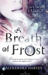 A Breath of Frost (The Lovegrove Legacy) - Alyxandra Harvey