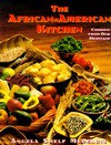 The African-American Kitchen: Cooking from Our Heritage - Angela Shelf Medearis