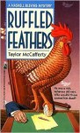 Ruffled Feathers - Taylor McCafferty, Jane Chelius