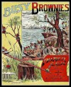 Busy Brownies (The Classic Fantasy Literature of Elves for Children) - E. Veale, Jacob Young, Palmer Cox