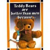 Teddy Bears Are Better - Ivory Tower Pub Co Inc
