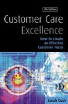 Customer Care Excellence: Create an Effective Customer Service Strategy - Sarah Cook