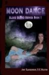 Moon Dance: Blood Bound Series - Amy Blankenship, R.K. Melton
