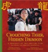 Crouching Tiger, Hidden Dragon: A Portrait of the Ang Lee Film (Newmarket Pictorial Moviebooks) - Ang Lee, James Schamus, Richard Corliss, David Bordwell