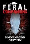 Feral Companions - Simon Maginn, Gary Fry