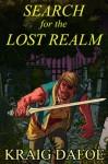 Search for the Lost Realm - Kraig W. Dafoe