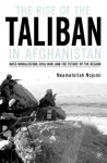 The Rise of the Taliban in Afghanistan: Mass Mobilization, Civil War, and the Future of the Region - Neamatollah Nojumi