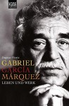 Gabriel García Márquez: Leben Und Werk - Dagmar Ploetz