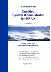 Certified System Administrator For Hp Ux: Study Guide And Administrator's Reference - Asghar Ghori