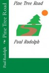 Pine Tree Road - Paul Rudolph