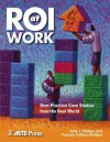 ROI at Work - Jack J. Phillips, Patricia Pulliam Phillips