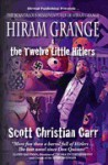 Hiram Grange and the Twelve Little Hitlers: The Scandalous Misadventures of Hiram Grange (Book #2) - Scott Christian Carr, Danny Evarts, Malcolm McClinton