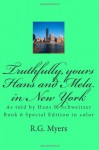 Truthfully, yours : Hans and Mela in New York: Hans F. Schweitzer - R.G. Myers