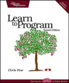 Learn to Program (The Facets of Ruby Series) - Chris Pine