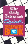The Daily Telegraph Quick Crossword Book 32 - Telegraph Group Limited