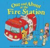 Out and about at the Fire Station - Muriel L. Dubois, Anne McMullen