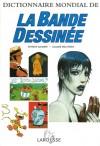Dictionnaire mondial de la Bande Dessinée - Patrick Gaumer, Claude Moliterni