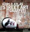 The World Atlas of Street Art and Graffiti - Rafael Schacter, Chris Johnson