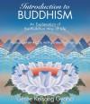 Introduction to Buddhism: An Explanation of the Buddhist Way of Life - Kelsang Gyatso, Michael Pemberton