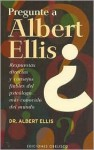Pregunte a Albert Ellis - Albert Ellis