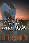 Love at Your Own Risk - Blair Bancroft