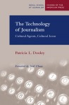The Technology of Journalism: Cultural Agents, Cultural Icons - Patricia Dooley, Neil Chase