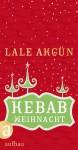 Kebabweihnacht - Lale Akgün